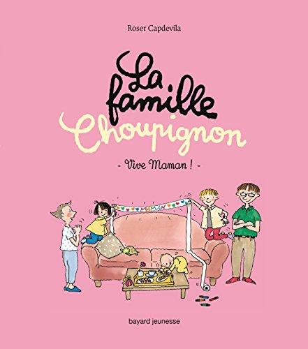 9782747053396: La famille Choupignon, Tome 2 : Vive maman !