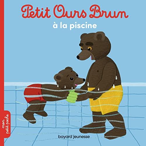 9782747055079: Petit Ours Brun: Petit Ours Brun a La Piscine (French Edition)