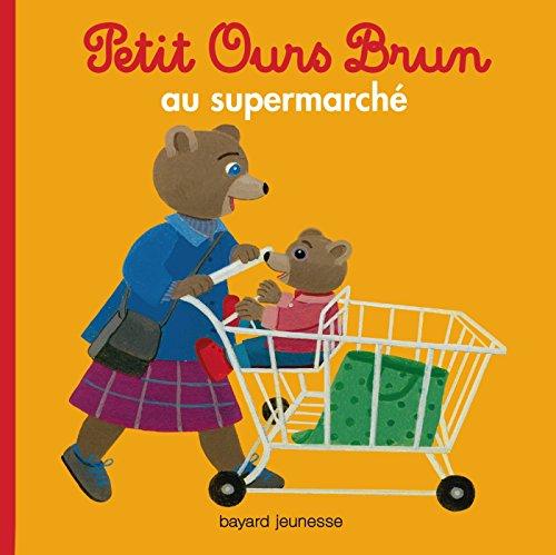 9782747055109: Petit Ours Brun au supermarch�