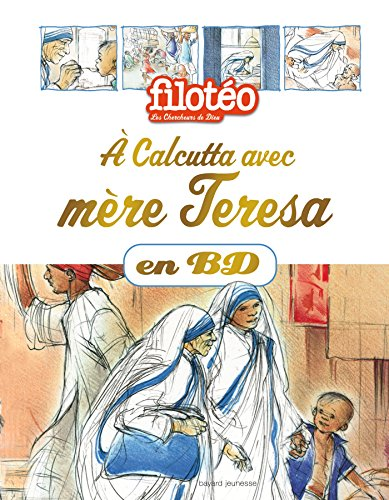 CHERCHEURS DE DIEU (LES) T.23 : À CALCUTTA AVEC MÈRE TERESA EN BD: MARCHON BENO�T