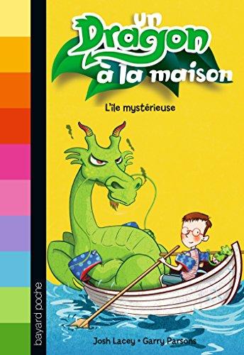 UN DRAGON À LA MAISON T.04 : L'ÎLE MYSTÉRIEUSE: LACEY JOSH
