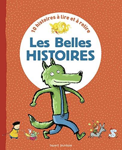9782747060486: Recueil Les Belles Histoires: 10 histoires à lire et à relire