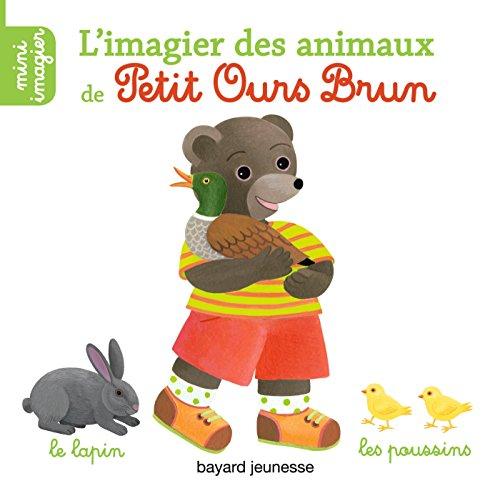IMAGIER DES ANIMAUX DE PETIT OURS BRUN (L'): BOUR DANI�LE