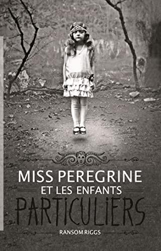 9782747072236: Miss Peregrine, Tome 01: Miss Peregrine et les enfants particuliers