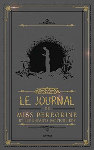 9782747072298: Le journal de Miss Peregrine et les enfants particuliers