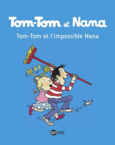 9782747076340: Tom-Tom et Nana, Tome 01: Tom-Tom et l'impossible Nana