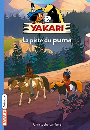 9782747082884: Yakari, Tome 01: Sur la piste du puma