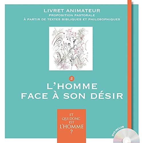 9782747086509: ET QUI DONC EST L'HOMME? - LIVRET ANIMATEUR 2 - L'HOMME FACE A SON DESIR (French Edition)