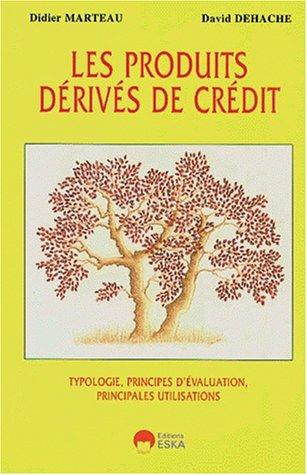 Les produits dérivés de crédit : typologie, principes d'évaluation...