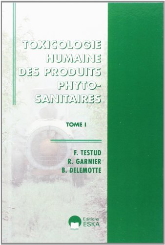 9782747201339: Toxicologie humaine des produits phytosanitaires, tome 1