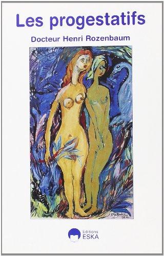 Les Progestatifs (French Edition): Henri Rozenbaum