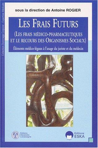 Les Frais futurs (French Edition): Rogier