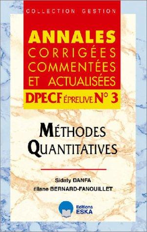 9782747204804: Méthodes quantitatives : Annales corrigées commentées et actualisées DPECF Epreuve n°3