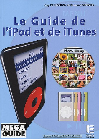 le guide de l'ipod et de itunes: Bertrand Grossier, Guy de Lussigny