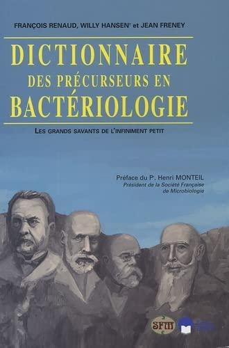 9782747207102: Dictionnaire des pr�curseurs en bact�riologie : Les grands savants de l'infiniment petit