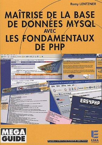 9782747207201: Maîtrise de la base de données MySQL avec les fondamentaux de PHP