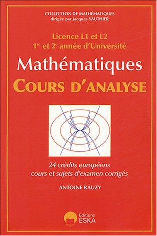 """""""mathematiques, cours d'analyse ; licence l1 et l2 ; 1ere et 2e annees d'universite&..."""