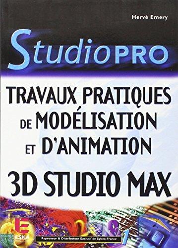 """""""3d studio max ; travaux pratiques de modelisation et d'animation"""": Hervé Emery"""