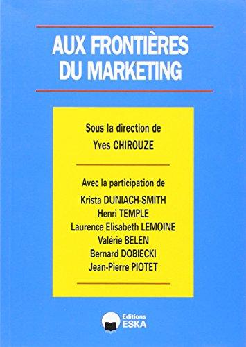 aux frontieres du marketing: Bernard Dobiecki, Henri Temple, Jean-Pierre Piotet, Yves Chirouze