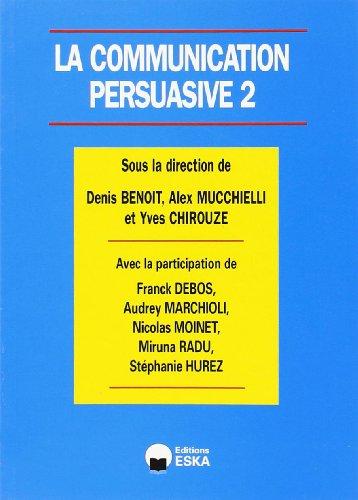 la communication persuasive t.2: Denis Benoit