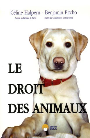 Le droit des animaux (French Edition): Benjamin Pitcho