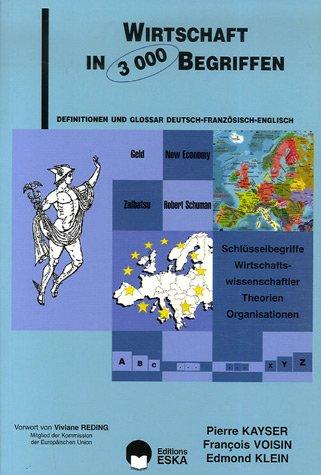 Wirtschaft in 3000 Begriffen : Edition en: Pierre Kayser; François