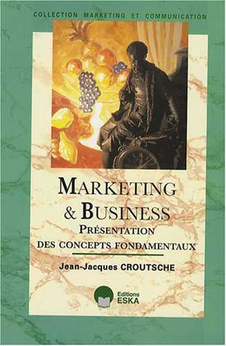 "9782747212441: ""marketing & business ; présentation des concepts fondamentaux"""