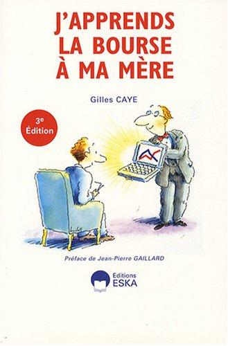 j'apprends la bourse à ma mère: Gilles Caye