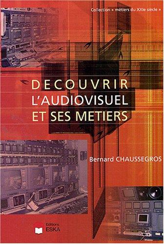 découvrir l'audiovisuel et ses métiers: Bernard Chaussegros