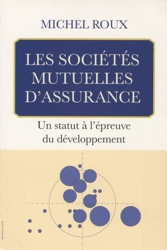 9782747215305: Les Soci�t�s Mutuelles d'Assurance : un statut � l'�preuve du d�veloppement