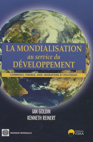 """""""la mondialisation au service du développement ; commerce, finance, aide , migrations ..."""