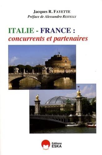 """""""Italie - France ; concurrents et partenaires"""": Jacques R. Fayette"""