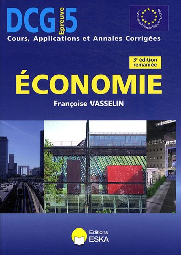 """""""économie ; DCG 5 ; cours, applications et annales corrigées (3e édition)..."""
