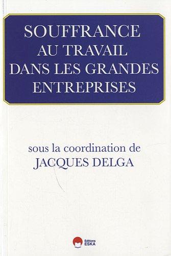 Souffrance au travail dans les grandes entreprises: Jacques Delga