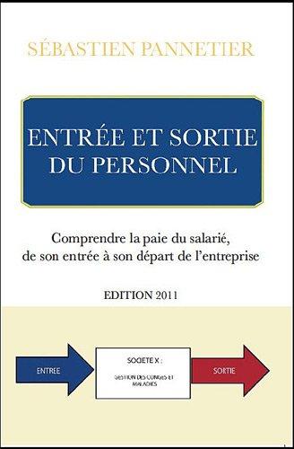 9782747217880: Entrées et sortie du personnel. Comprendre la paie du salarié, de son entrée à son départ de l'entreprise-Edition 2011