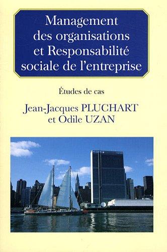 management des organisations et responsabilite sociale de l'entreprise.: Jean-Jacques Pluchart...