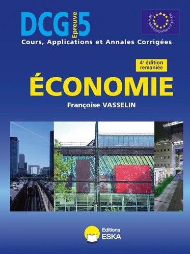 economie [dcg, epreuve 5, cours, applications et: Vasselin, Francoise