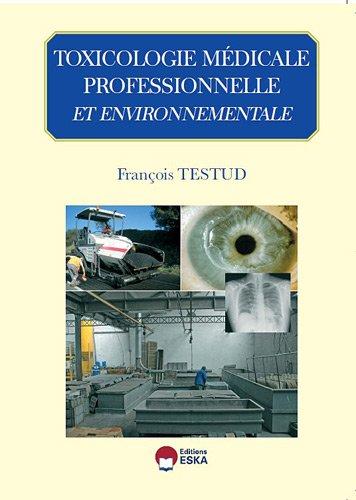 9782747218962: Toxicologie médicale professionnelle et environnementale
