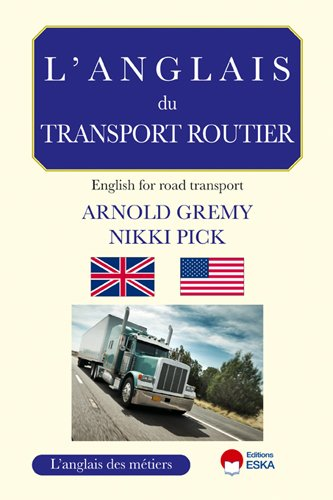 L' anglais du transport routier: Arnold Gremy, Nikki Pick
