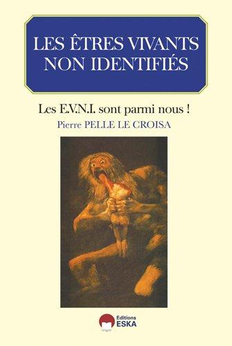 Les êtres vivants non identifiés: Pierre Pelle Le Croisa