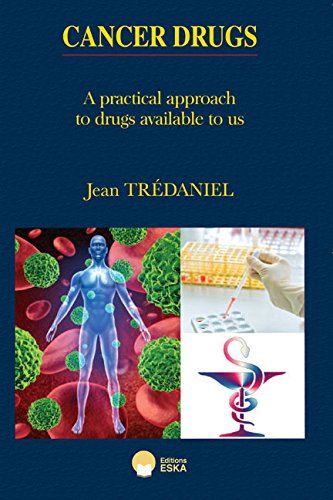 9782747220446: Cancer Drugs: A Practical Approach to the Drugs Available to Us