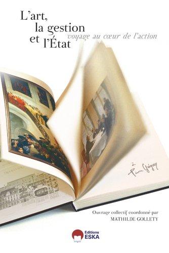 9782747220538: L'art, la gestion et l'Etat : Voyage au coeur de l'action