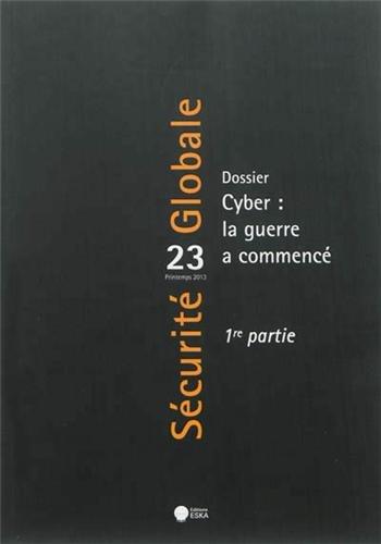 Securite globale n 23 printemps 2013 cyber la guerre a commence: Eska