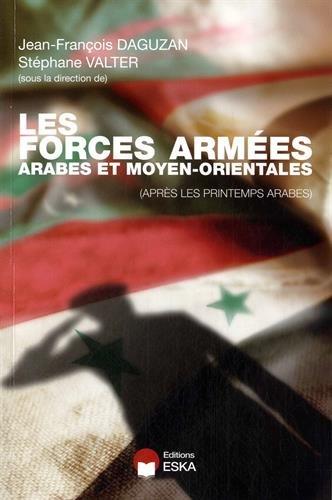 Les forces armées arabes et moyen-orientales : (Après les printemps arabes): Daguzan,...