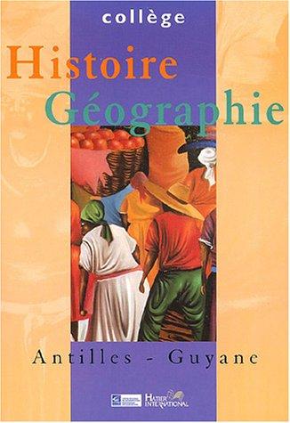 9782747300469: Histoire-Géographie Collège Antilles - Guyane
