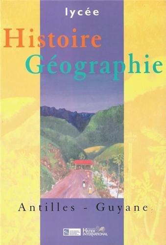 9782747300476: Histoire-Géographie Lycée Antilles et Guyane