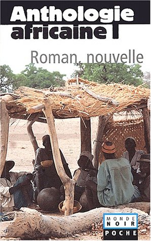 9782747302623: Anthologie africaine. Volume 1, Le roman et la nouvelle (French Edition)
