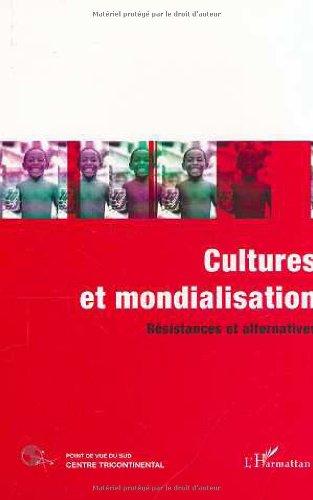 9782747500050: Cultures et mondialisations. resistances et alternatives