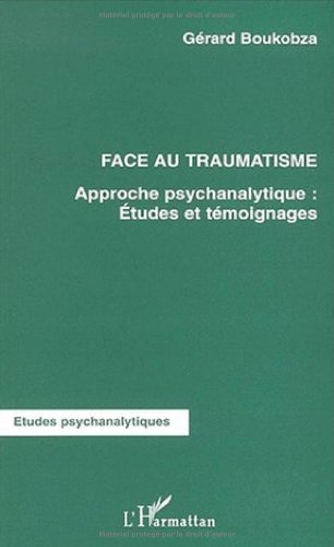 9782747500470: Face au traumatisme. approche psychanalytique (French Edition)