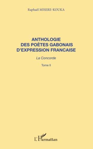 Anthologie (t2) des poetes gabonais d'expression franc (French Edition): Misère Kouka Raphael